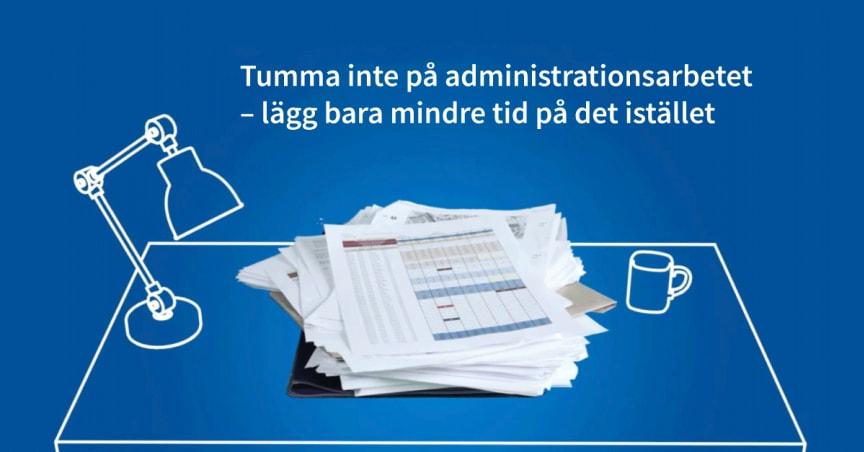 Tumma inte på administrationsarbetet
