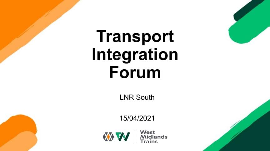 WMT Transport Integration Forum - LNR South - 15 April 2021