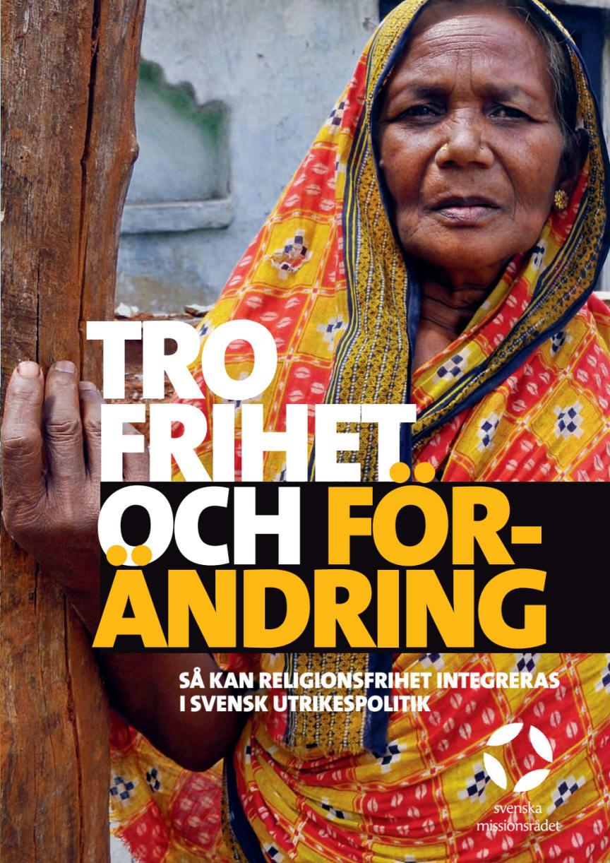 Tro, frihet och förändring. Så kan religionsfrihet integreras i svensk utrikespolitik
