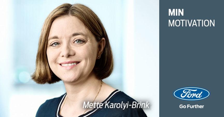 Min motivation: Mette Karolyi-Brink
