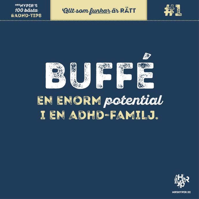 ADHD-tips # Buffé - en enorm potential i en adhd-familj 1