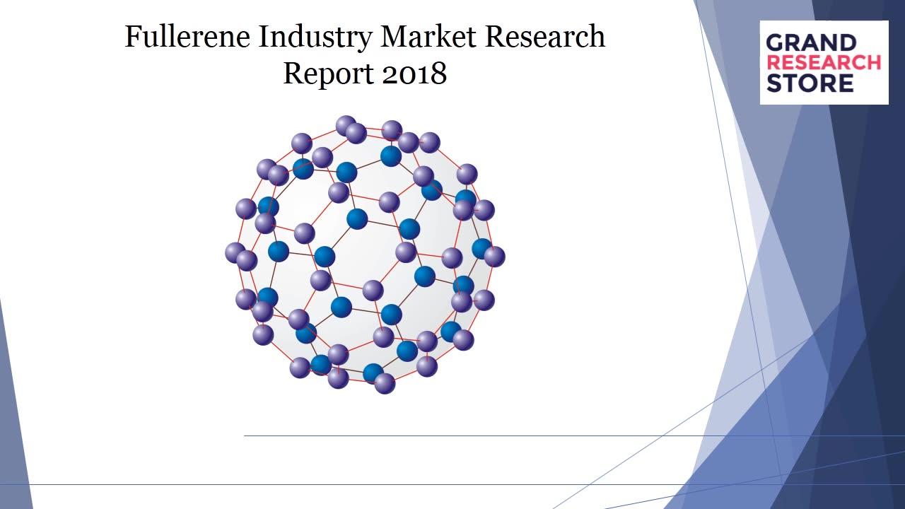 Fullerene industry market research report 2018