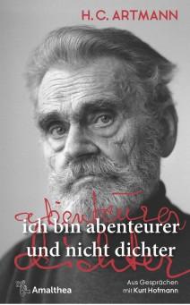 H. C. Artmann – ich bin abenteurer und nicht dichter