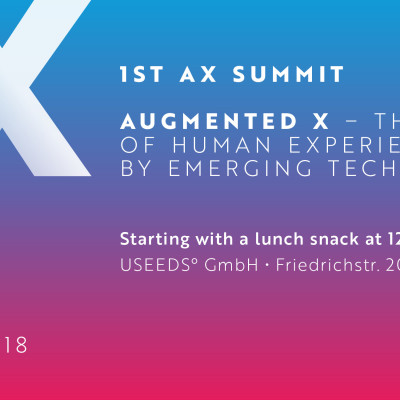 1st AX SUMMIT Augmented X - the new era of human experiences by emerging technologies