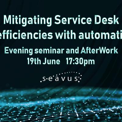 Seminarium: Mitigating Service Desk inefficiencies with automation