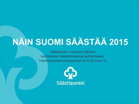 Näin Suomi säästää 2015 -tutkimuksen esittelymateriaali