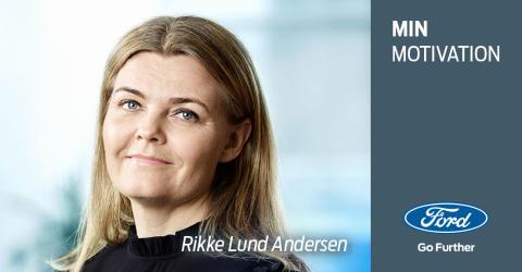 Min motivation: Et portræt af Rikke Lund Andersen, Transportation & Distribution Coordinator hos Ford Danmark
