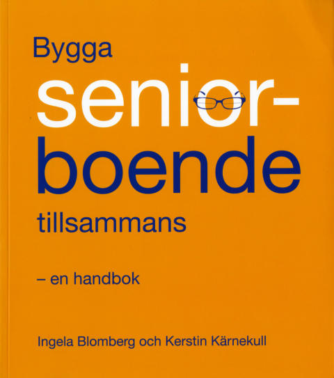 Bygga seniorboende tillsammans - en handbok