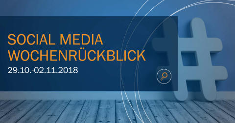 Die Woche in Social Media KW 44 I 2018