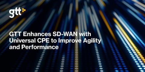GTT tilføjer universel CPE til SD-WAN for at forbedre agilitet og performance