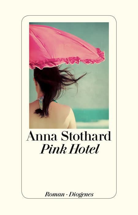 Pink Hotel - Anna Stothard