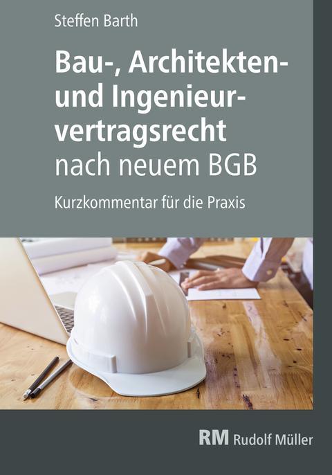 Bau-, Architekten- und Ingenieurvertragsrecht nach neuem BGB (2D/tif)