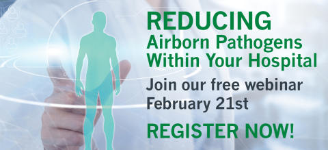 Camfil Announces February 21st Webinar: Measuring and Reducing Airborne Pathogens in Hospital Environments