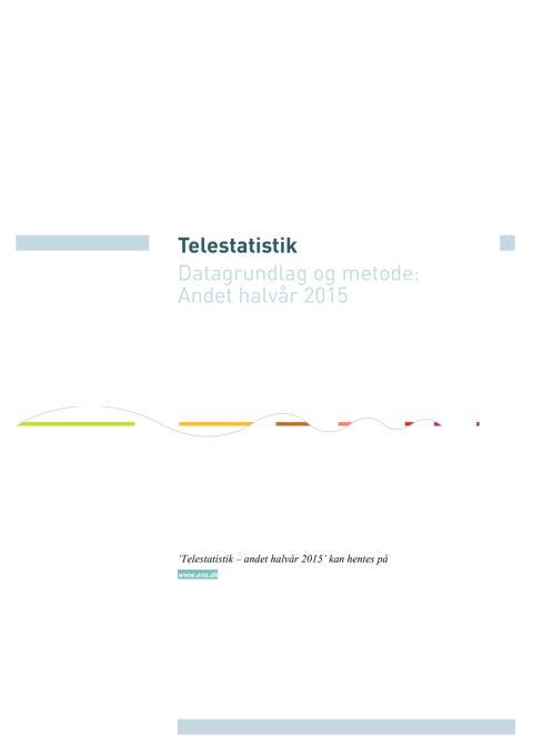Bilag til telestatistikken: Datagrundlag og metode(pdf-fil)