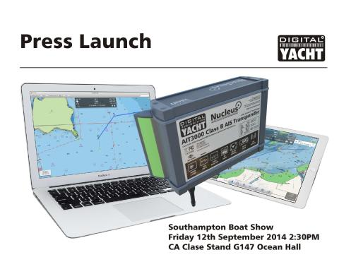 Digital Yacht Press & Dealer Launch Friday 12th Sept 2:30PM CA Clase Stand G147 Ocean Hall