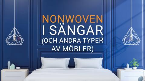 Varför ersätts tyg av nonwoven i sängar och möbler?