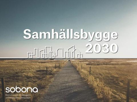 Samhällsbygge 2030 – ny rapport om hur hållbarhet skapas i praktiken