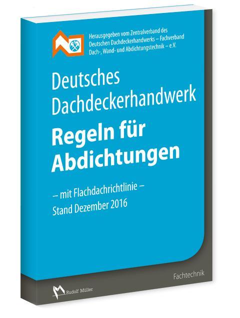 Regeln für Abdichtungen - mit Flachdachrichtlinie 2016 3D (tif)