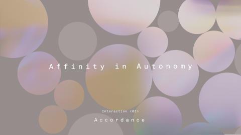 Affinity in Autonomy