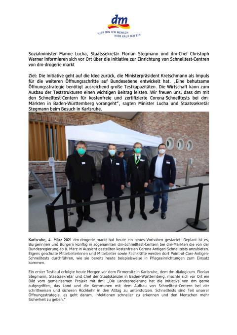 21-03-04 PM_Sozialminister Manne Lucha, Staatssekretär Florian Stegmann und dm-Chef Christoph Werner informieren sich vor Ort über die Initiative zur Einrichtung von Schnelltest-Centren von dm-drogerie markt.pdf