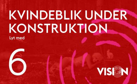 Ny Kunstpodcast VISION: Kvindeblik under konstruktion