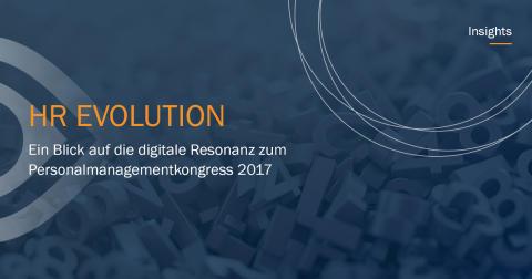 HR Evolution – Ein Blick auf die digitale Resonanz zum Personalmanagementkongress 2017