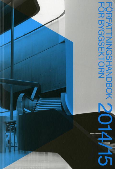 De viktiga samhällsbyggarreglerna på ett ställe: Författningshandbok för byggsektorn 2014/15
