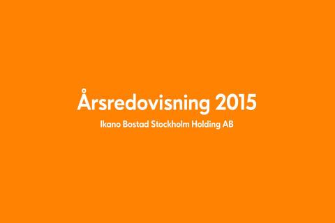Ikano Bostad Stockholm Holding AB (publ) Årsredovisning 2015