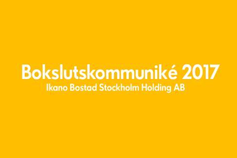 Ikano Bostad Stockholm Holding AB (publ) Bokslutskommuniké 2017