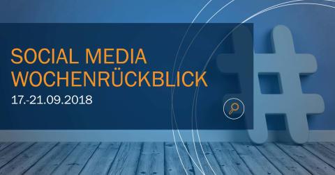 Die Woche in Social Media KW 38 I 2018