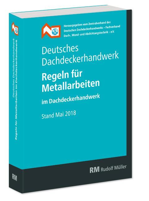 Deutsches Dachdeckerhandwerk - Regeln für Metallarbeiten im Dachdeckerhandwerk (3D/tif)