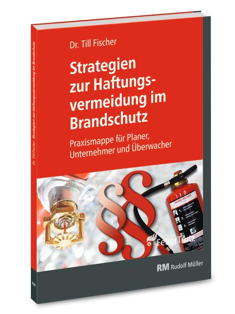 Strategien zur Haftungsvermeidung im Brandschutz (3D/tif)