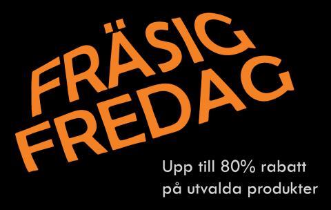 Bild med länk till Evenemangssida Fräsig Fredag - upp till 80% rabatt!