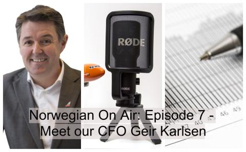 Norwegian - On Air episode #7: CFO Geir Karlsen