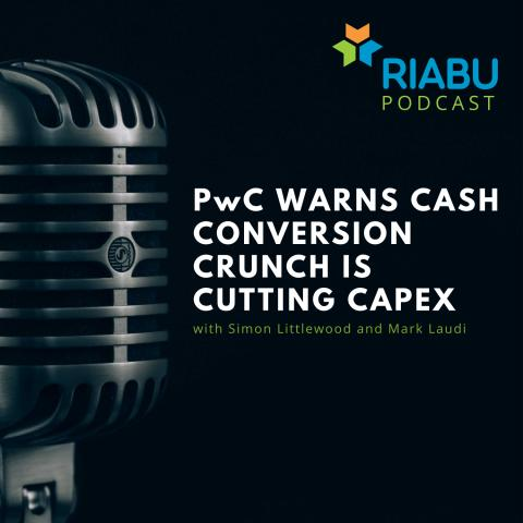 PwC warns cash conversion crunch is cutting capex