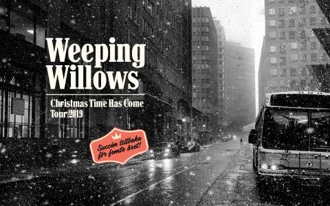 "Weeping Willows ""Christmas Time Has Come"" till Jönköpings Konserthus"