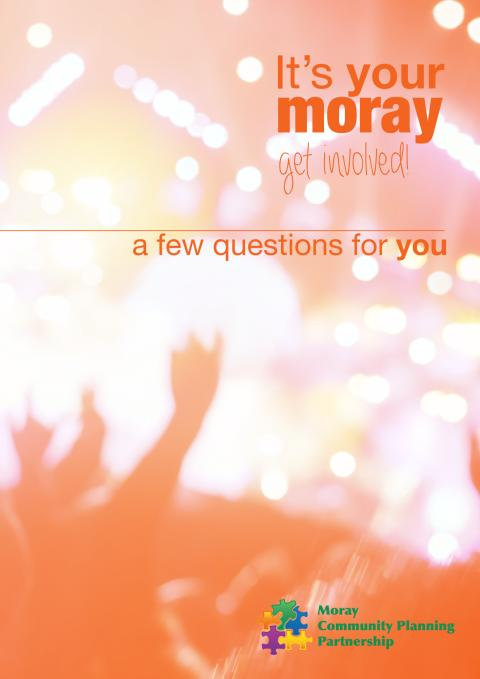 It's your Moray: a few questions for you