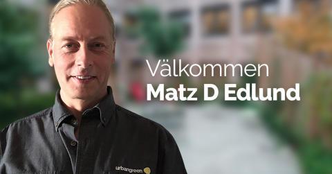 Urbangreen växer och välkomnar Matz D Edlund, försäljningschef, affärsutvecklare och partner!