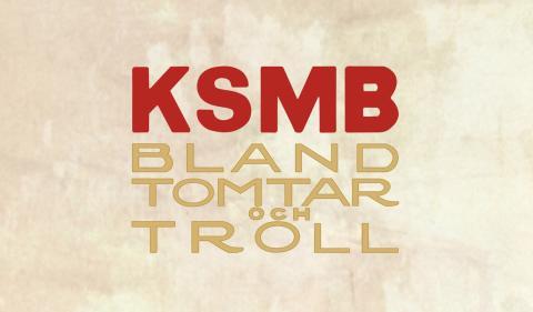 KSMB -Bland Tomtar Och Troll - ute nu!