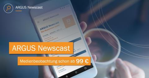 ARGUS Newscast - Medienbeobachtung zum Paketpreis
