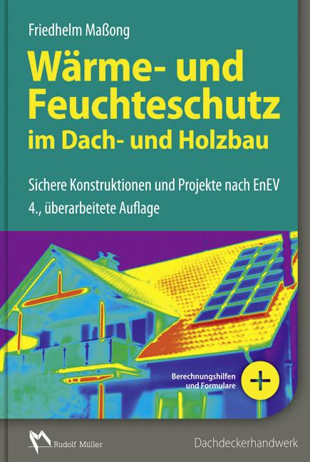 Wärme- und Feuchteschutz im Dach- und Holzbau