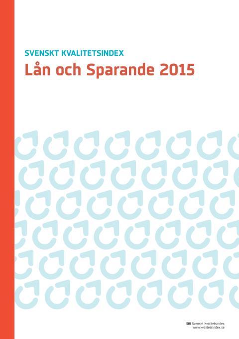 Svenskt Kvalitetsindex om Lån & Sparande 2015