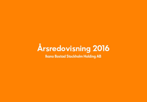Ikano Bostad Stockholm Holding AB (publ) Årsredovisning 2016