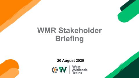 West Midlands Railway: Stakeholder Briefing - August 2020