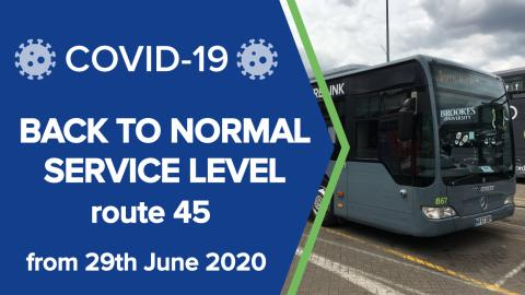 45 service: back to normal timetables