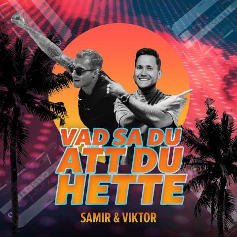 """Samir & Viktor släpper sommarlåten """"Vad sa du att du hette"""""""