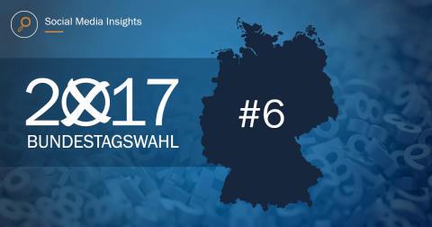 SOCIAL MEDIA INSIGHTS ZUR BUNDESTAGSWAHL I #6