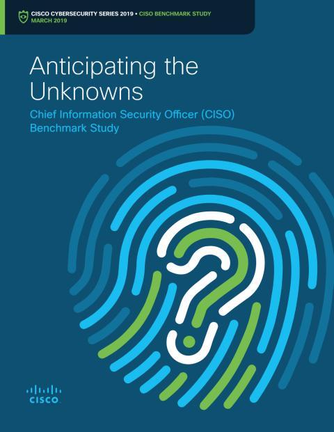Cisco 2019 CISO Benchmark Study