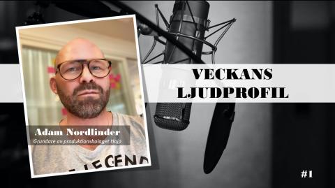 Veckans ljudprofil - Adam Nordlinder