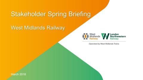 West Midlands Railway stakeholder briefing spring 2018